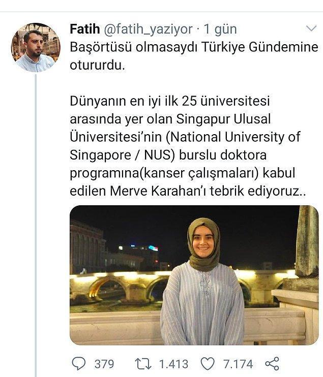 """Twitter'da """"fatih_yaziyor"""" isimli Twitter kullanıcısı Merve Kahraman'ın doktora başarısını """"Başörtüsü olmasaydı Türkiye gündemine otururdu"""" sözleriyle tebrik ettiği bir tweet paylaştı."""