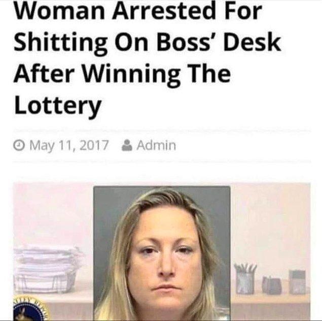 """8. """"Büyük ikramiyeyi kazandıktan sonra patronunun masasına s*çan kadın yakalandı."""""""