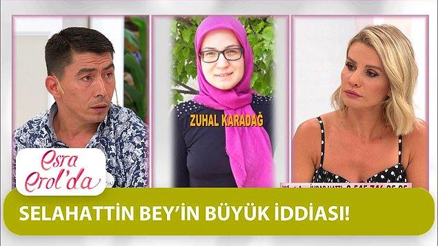 Selahattin Karadağ, 2019 yılında evini terk eden ve 1 yıl boyunca çocuklarını aramayan 18 yıllık eşi Zuhal Karadağ'la ilgili ilginç iddialarla Esra Erol'un yayınına katıldı.