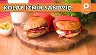 Sandviçin En Lezzetli Hali: Kolay İzmir Sandviç Nasıl Yapılır?