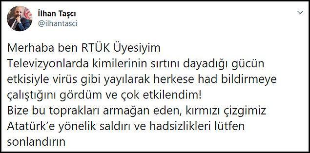 """CHP'li RTÜK üyesi İlhan Taşçı da akıma katılarak """"Atatürk'e yönelik saldırı ve hadsizlikleri lütfen sonlandırın"""" dedi."""