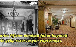 Sahibinin Hayaletinin Koridorlarda Dolaştığı, Paranormal Olayları ile Nam Salan Pfister Oteli