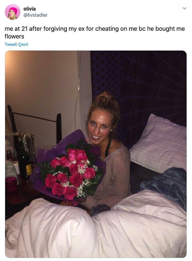 """3. """"21 yaşımda beni aldatan eski sevgilimi, çiçek aldığı için affetmişimdir."""""""