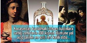 17. Yüzyılda Kocadan Yana Dertli Olan Kadınlara Kökten Çözüm Getiren Profesyonel Zehir Satıcısı: Giulia Tofana