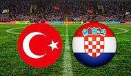 Türkiye-Hırvatistan maçı ne zaman? Türkiye-Hırvatistan Maçı Hangi Gün, Saat Kaçta?