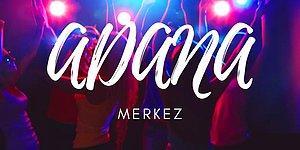Adana Merkez Patlıyo Herkez! Son Yıllarda Adana Kulüplerini İnleten En Meşhur 14 Parça