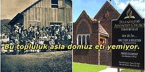 Sigara, Alkol ve Domuz Eti Bu Toplulukta Yasak! Kendi Kurallarını Kendileri Koyan Protestan Mezhep: Yedinci Gün Adventist Kilisesi