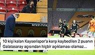 Cimbom'un Galibiyet Serisi Bitti! Kayserispor'un 10 Kişiyle ve Tek İsabetli Şutla 1 Puan Kazandığı Maçta Yaşananlar ve Tepkiler