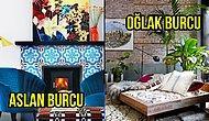 Her Burcun Evi Kendine Göre Olmalı: 12 Burca Özel Ev Dekorasyonu Önerileri