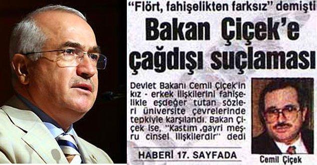 """Bu kadar dert varken insanların cinsel hayatıyla ilgili kendini sorumlu hisseden kişi sadece Ebubekir Sofuoğlu değil. Mesela Cemil Çiçek'in """"Flört fahişelikten farksızdır"""" temalı, akıllara durgunluk veren bir tespiti vardı."""
