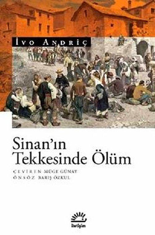 """""""Sinan 'ın Tekkesinde Ölüm"""", İvo Andriç"""