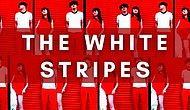 Gerçekten Kardeş Miydiler? İki Kişilik Dev Ekip White Stripes'ı 13 Şarkısıyla Tanıyalım