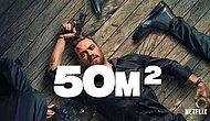 Netflix'in Yeni Dizisi 50 M2 Yayında! 50 M2 Oyuncuları Kimdir? 50 M2 Konusu Nedir?