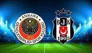 Gençlerbirliği Beşiktaş Maçı Ne Zaman, Saat Kaçta? Gençlerbirliği Beşiktaş Maçı Hangi Kanalda?