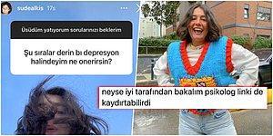 Depresyonu Can Sıkıntısı Zanneden Sude Alkış'ın Takipçisine Verdiği Müthiş Öneri Tartışma Yarattı