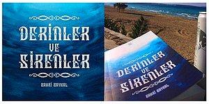 Akıcı Dili ve Merak Uyandıran Konusuyla Mitolojik Ögelerle Bezenmiş Yeni Bir Roman: Derinler ve Sirenler