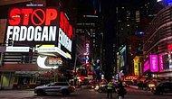 Times Meydanı'ndaki 'Stop Erdoğan' Reklamına AKP'den Tepki: 'FETÖ, İhanetlerine Yeni Bir Sayfa Ekledi'