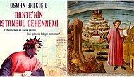 Osman Balcıgil Yazio: Dante'yi Besleyen Damarlar Hangileriydi?