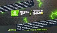 Geforce Now Global Hesaplarına, Türkiye'den Erişilemeyecek! Sosyal Medyada Tepkiler Çoğalıyor!