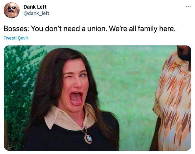 """14. """"Patronlar: Sendikaya ihtiyacınız yok. Burada bir aileyiz."""""""