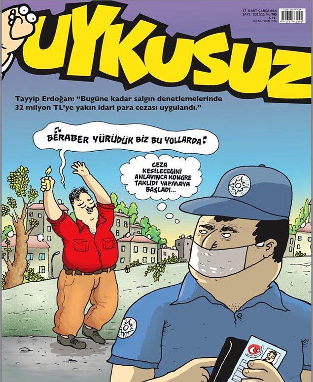 Haftalık mizah ve karikatür dergisi Uykusuz da bu haftaki kapağında yurttaşa kesilen para cezasını kapağına taşıdı ve kongre detayına dikkat çekti.