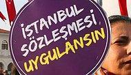 İstanbul Sözleşmesi Hakkında Bildiklerin Ne Kadar Doğru?