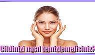 Cilt Tipinize Göre Yüzünüzü Nasıl Temizlemeniz Gerektiğini Anlatıyoruz