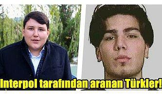 Dünyanın Her Yerinde Interpol Tarafından Aranan Türkiye Cumhuriyeti Vatandaşları