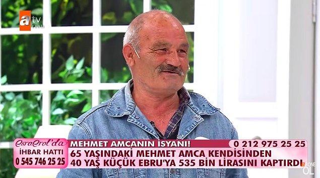 65 yaşındaki Mehmet amca, kendisinden 40 yaş küçük olan Ebru Sivrikaya'ya toplam 535 bin TL'sini kaptırdığı iddiasıyla Esra Erol'a geldi.