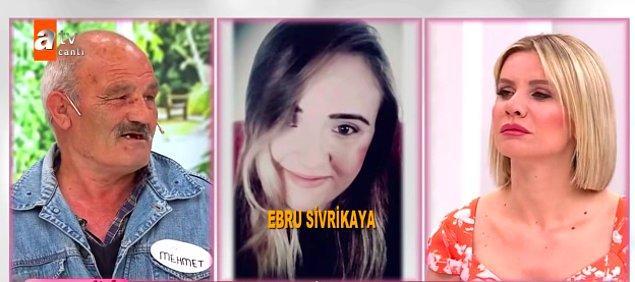 Bu Ebru, 2019 yılında annesi ile babasının boşanacağını, babasının kendilerini dışarı attığını söyleyerek Mehmet amcadan borç para istemiş. Bunun üzerine de 30 bin TL para almış.