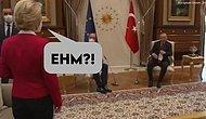 AB Komisyon Başkanı Ursula, Erdoğan'ı Ziyareti Sırasında Sandalye Verilmesini Bekledi, Koltuğa Oturdu