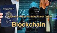 Olay Sadece Para Değil! Geleceği Şekillendirecek En Büyük Teknolojilerden Biri Olan Blockchain