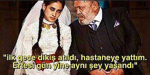 12 Yaşındayken Babası Tarafından Zorla Evlendirilen Zeynep'in Hikayesini Okuyunca Lanetler Edeceksiniz