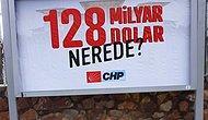 CHP'nin '128 Milyar Dolar Nerede?' Afişleri 4 İlde Daha Söküldü