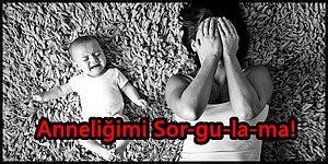 Bebeklerini Büyütürken Sürekli Toplum Baskısına Maruz Kalan Anneler: Yalnız Değilsiniz!