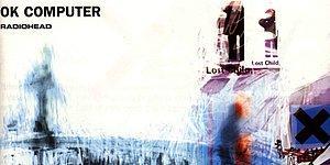 Dinlerken Çalan Şarkılara Sarılıp Uyumak İsteyeceğiniz Radiohead Grubunun Efsane Albümü OK Computer