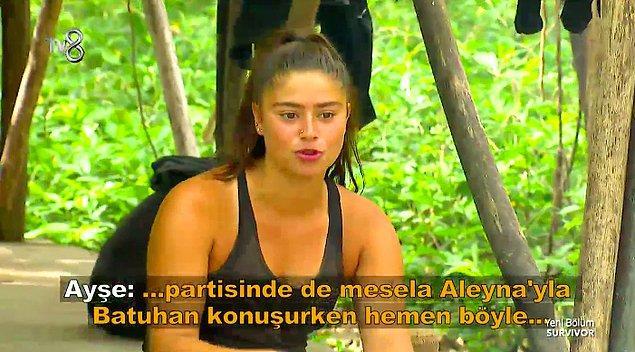 Ayrıca Ayşe, Melis'in birleşme partisi sırasında Batuhan'la iletişim kuran Aleyna'yı kıskandığını ve sürekli Aleyna'ya baktığını da ekledi.