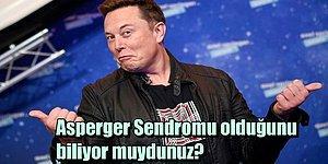 Elon Musk'ın Gündeme Getirdiği Asperger Sendromu Olan Dünyaca Ünlü İsimler