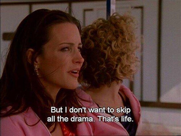 """""""Ama ben tüm bu dramayı atlamak istemiyorum. Hayat bu."""" -Charlotte York"""