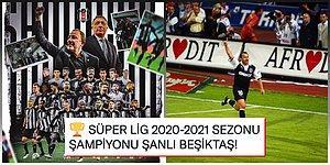Sergen Yalçın, Kara Kartalları'ı Şampiyonluğa Taşıdı! Süper Lig'de 2020-2021 Sezonunun Şampiyonu Beşiktaş!