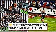 Sergen Attı Şampiyonluk Geldi! Süper Lig'de 2020-2021 Sezonunun Şampiyonu Beşiktaş!