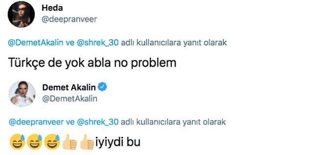 """Demet Akalın'ın İngilizce yok yanıtına başka bir takipçi """"Türkçe de yok abla no problem"""" dedi. Akalın bu yorumu gülerek """"Bu iyiydi"""" şeklinde yanıtladı."""