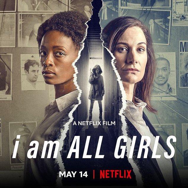4. I Am All Girls / Bütün Kızlar Adına (2021)