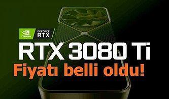 Nvidia'nın Yeni Canavarları RTX 3080 Ti ve 3070 Ti Grafik Kartlarının Fiyatı Belli Oldu!