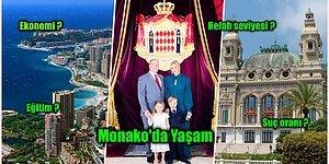 Zenginliği ile Nam Salmış Milyonerlerin Şehri Monako'da Yaşam Hakkında Daha Önce Duymadığınız 33 Gerçek