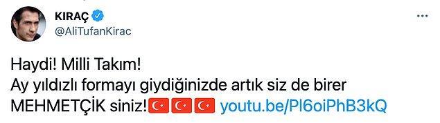Kıraç, Milli Takım için hazırladığı şarkıyı Twitter hesabından 'Siz de birer mehmetçiksiniz' ifadeleriyle paylaştı.