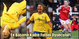 ''Kadınlar Futboldan Anlamaz!'' Yargısını Dünyadaki Başarılarıyla Yerle Bir Etmiş 15 Kadın Futbolcu