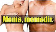 Meme mi, Göğüs mü; Aslında Hangisini Beğeniyorsunuz?