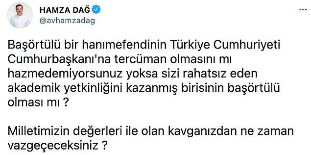 AKP Genel Başkan Yardımcısı Hamza Dağ: 'Hazmedemiyorsunuz'