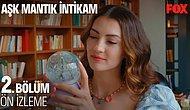 Aşk Mantık İntikam 2. Bölüm Fragmanı Yayınlandı!